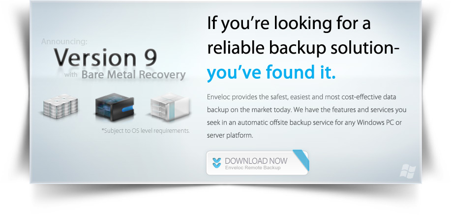 If you're looking for a reliable backup solution- you've found it. Version 9 with Bare Metal Recovery.